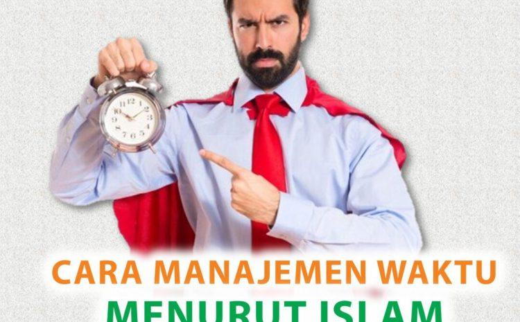 Bagaimana Manajemen Waktu Menurut Islam